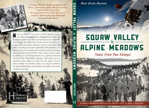 Squaw Valley & Alpine Meadows: Tales from Two Valleys book by Eddy Ancinas