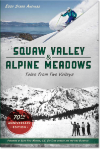 Squaw Valley and Alpine Meadows: Tales from Two Valleys 70th Anniversary Edition book cover