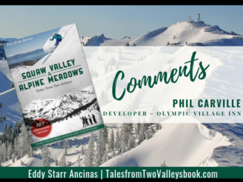 Comment by Phil Carville | Developer of Olympic Valley Inn for Squaw Valley and Alpine Meadows: Tales from Two Valleys by Eddy Starr Ancinas | Photo of Estelle Bowl Alpine Meadows by Eddy Starr Ancinas