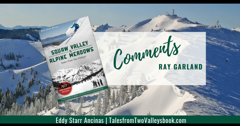 Comment by Ray Garland for Squaw Valley and Alpine Meadows: Tales from Two Valleys by Eddy Starr Ancinas | Photo of Estelle Bowl Alpine Meadows by Eddy Starr Ancinas